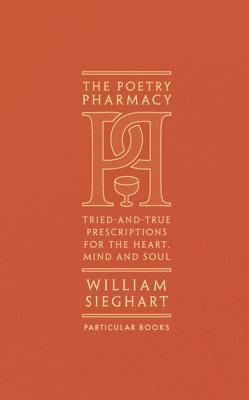 Couverture The Poetry Pharmacy: Tried-and-True Prescriptions for the Mind, Heart and Soul
