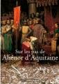 Couverture Sur les pas d'Aliénor d'Aquitaine Editions Ouest-France 2016