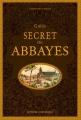 Couverture Guide secret des abbayes Editions Ouest-France 2018
