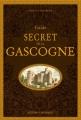 Couverture Guide secret de la Gascogne Editions Ouest-France 2018