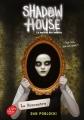 Couverture Shadow house : La maison des ombres, tome 1 : La rencontre Editions Le Livre de Poche (Jeunesse) 2019