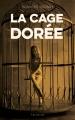 Couverture La cage dorée Editions Hugo & cie (Blanche) 2019