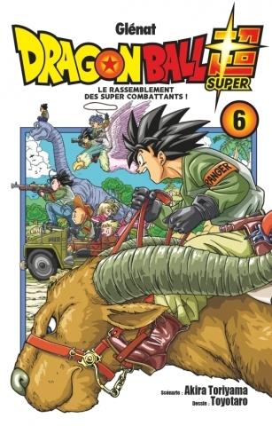 Couverture Dragon Ball Super, tome 6 : Le Rassemblement des Super Combattants !