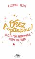 Couverture Osez l'optimisme ! Editions Michel Lafon (Poche) 2019