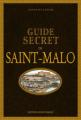 Couverture Guide secret de Saint-Malo Editions Ouest-France 2017
