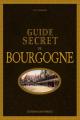 Couverture Guide secret de Bourgogne Editions Ouest-France 2016