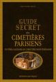 Couverture Guide secret des cimetières parisiens Editions Ouest-France 2017