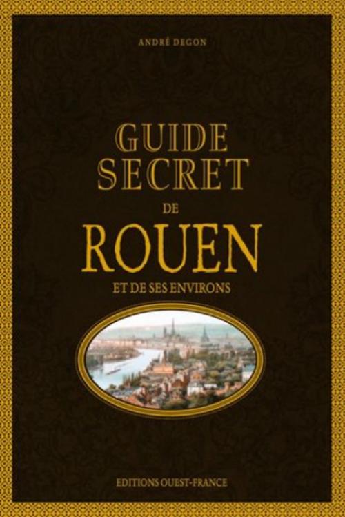 Couverture Guide secret de Rouen et de ses environs