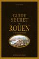 Couverture Guide secret de Rouen et de ses environs Editions Ouest-France 2017
