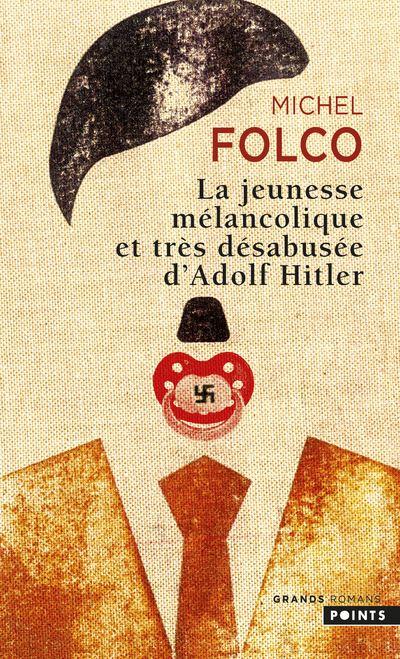 Couverture La Jeunesse mélancolique et très désabusée d'Adolf Hitler