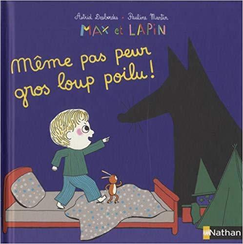 Couverture Max et Lapin : Même pas peur du gros loup poilu !