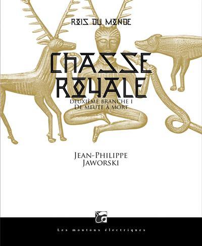 Couverture Rois du monde, tome 2 : Chasse royale, partie 1 : De meute à mort