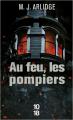 Couverture Au feu, les pompiers Editions 10/18 2019