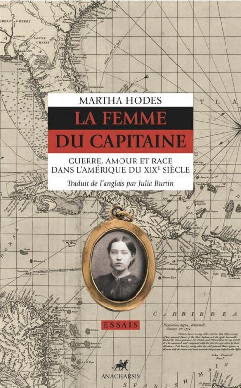 Couverture La femme du capitaine : Guerre, amour et race dans l'Amérique du XIXe siècle