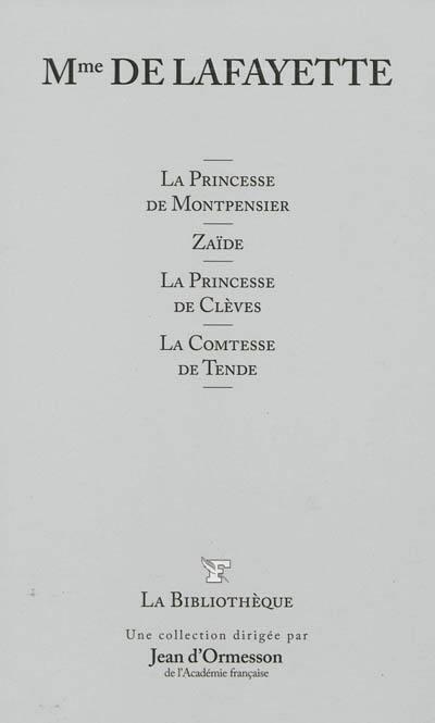 Couverture La Princesse de Montpensier, Zaïde, La Princesse de Clèves, La Comtesse de Tende