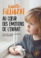 Couverture Au coeur des émotions de l'enfant Editions Marabout (Poche) 2019