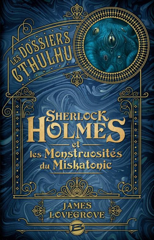 Couverture Les dossiers Cthulhu, tome 2 : Sherlock Holmes et les Monstruosités du Miskatonic
