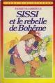 Couverture Sissi et le rebelle de bohême Editions Hachette 1984