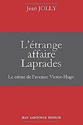 Couverture L'étrange affaire Laprades : Le crime de l'avenue Victor Hugo