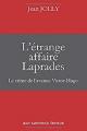 Couverture L'étrange affaire Laprades : Le crime de l'avenue Victor Hugo Editions AFNIL 2018