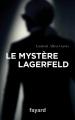 Couverture Le Mystère Lagerfeld Editions Fayard 2019