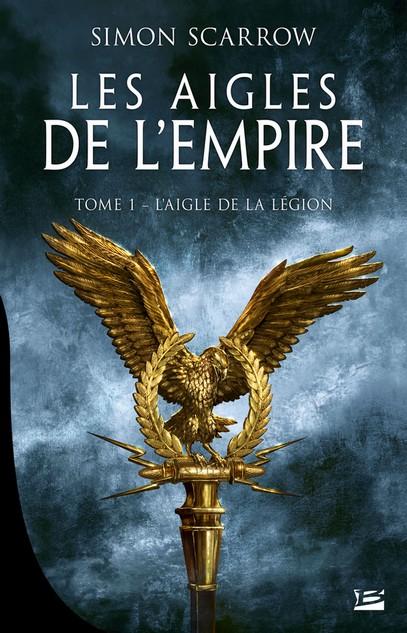 Couverture Les Aigles de l'Empire, tome 1 : L'Aigle de la Légion