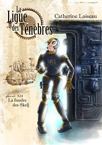 Couverture La ligue des ténèbres, tome 12 : La Foudre des Skelj