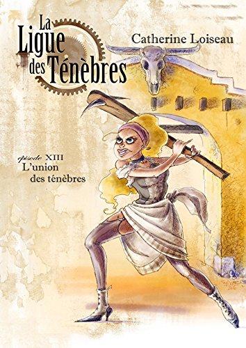 Couverture La ligue des ténèbres, tome 13 : L'union des ténèbres