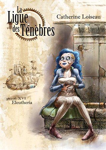 Couverture La ligue des ténèbres, tome 16 : Eleutheria
