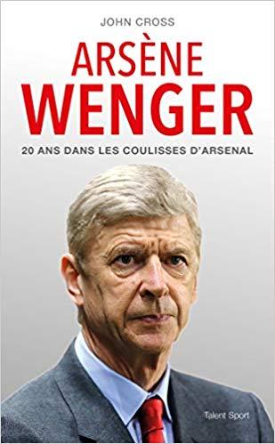 Couverture Arsène Wenger : 20 ans dans les coulisses d'Arsenal
