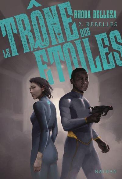 Couverture Le Trône des Etoiles, tome 2 : Rebelles