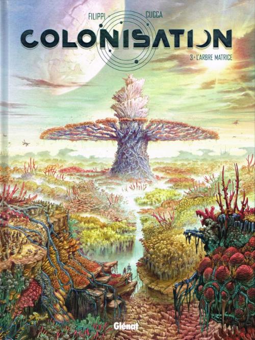 Couverture Colonisation, tome 3 : L'arbre matrice