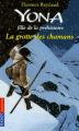 Couverture Yona fille de la préhistoire, tome 03 : La grotte des chamans Editions Pocket (Jeunesse) 2010