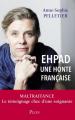 Couverture EHPAD : Une honte française Editions Plon (Témoignage) 2019