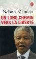 Couverture Un long chemin vers la liberté Editions Le Livre de Poche 2005