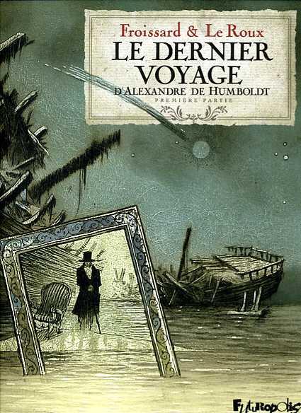 Couverture Le dernier voyage d'Alexandre de Humboldt, tome 1