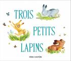 Couverture Trois petits lapins Editions Flammarion (Père Castor - Albums / Les albums) 2019