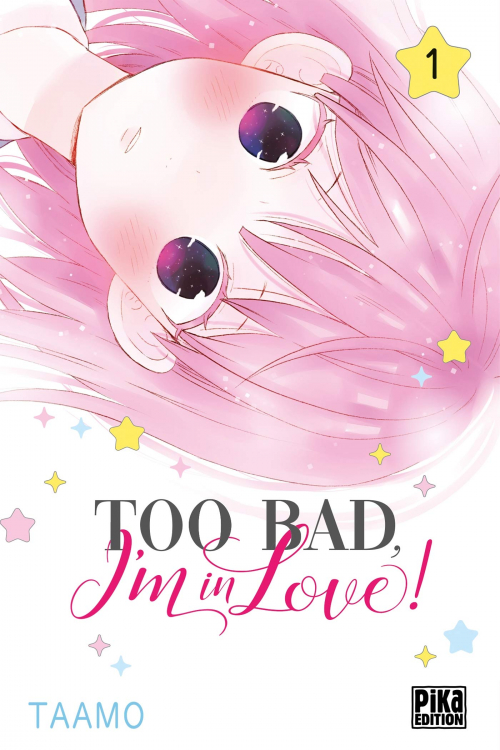 Couverture Too bad, I'm in love !, tome 1