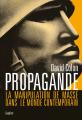 Couverture Propagande : La manipulation de masse dans le monde contemporain Editions Belin 2019