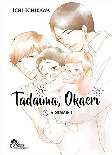 """Couverture Tadaima, Okaeri : """"Bienvenue à la maison !"""", tome 3"""