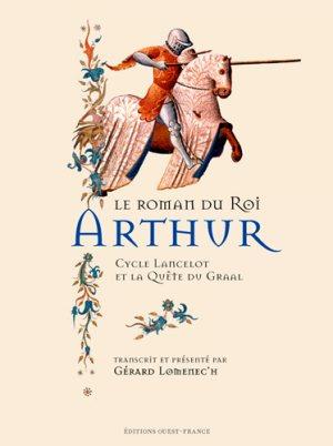 Couverture Le roman du roi Arthur Cycle Lancelot et la quête du Graal