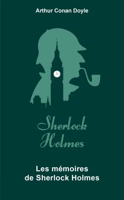 Couverture Les Mémoires de Sherlock Holmes / Souvenirs de Sherlock Holmes / Souvenirs sur Sherlock Holmes