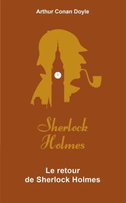 Couverture Résurrection de Sherlock Holmes / Le Retour de Sherlock Holmes