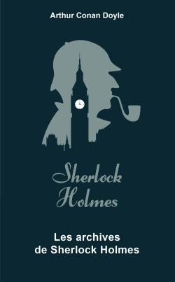 Couverture Sherlock Holme, tome 9 : Archives sur Sherlock Holmes / Les archives de Sherlock Holmes