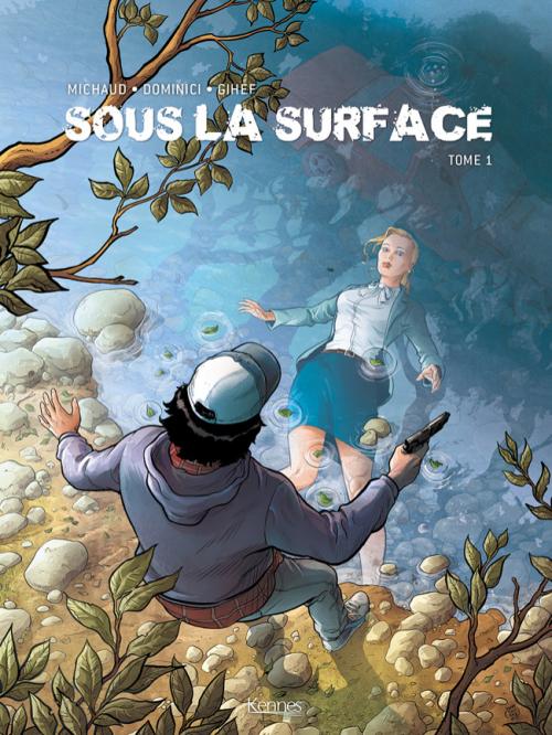 Couverture Sous la surface, tome 1