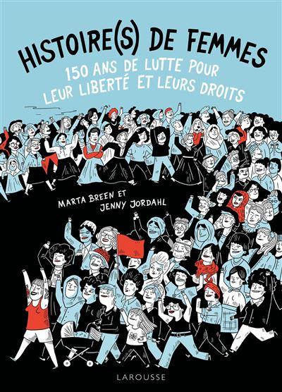 Couverture Histoire(s) de femmes : 150 ans de lutte pour leur liberté et leurs droits