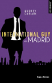 Couverture International guy, tome 10 : Madrid Editions Hugo & cie 2019