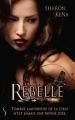 Couverture Rebelle Editions Sharon Kena (Bit-lit) 2019