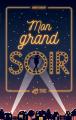 Couverture Mon grand soir Editions Thierry Magnier 2018