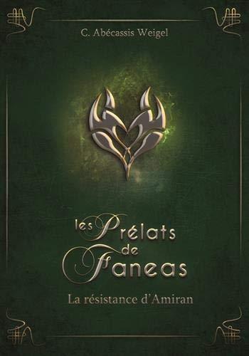 Couverture Les Prélats de Faneas, tome 3 : La résistance d'Amiran